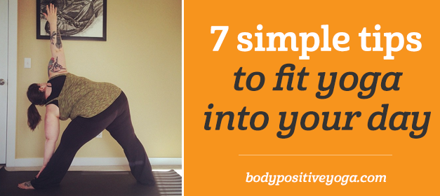 7 simple tips to fit yoga into your day