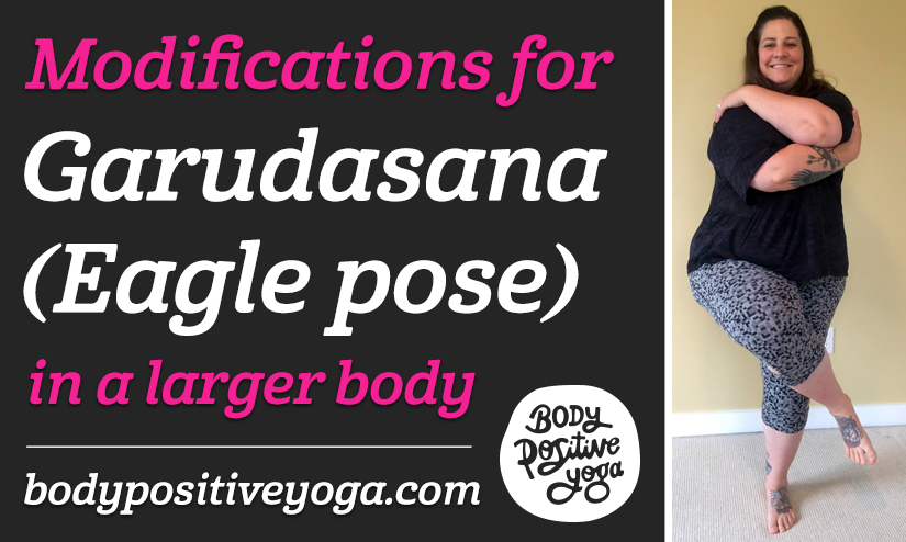 Modifications for Garudasana (eagle pose) in a larger body