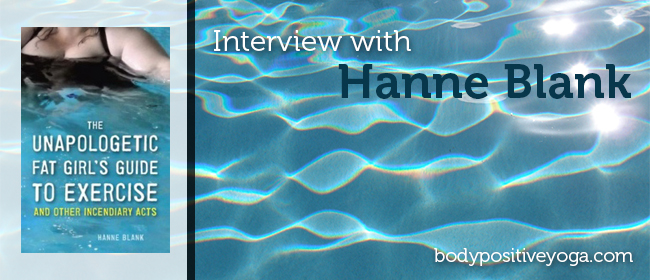 Interview with Hanne Blank, author of The Unapologetic Fat Girl's Guide to Exercise