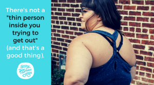 Fat acceptance and releasing the fantasy of being thin