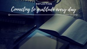 Connecting to gratitude every day