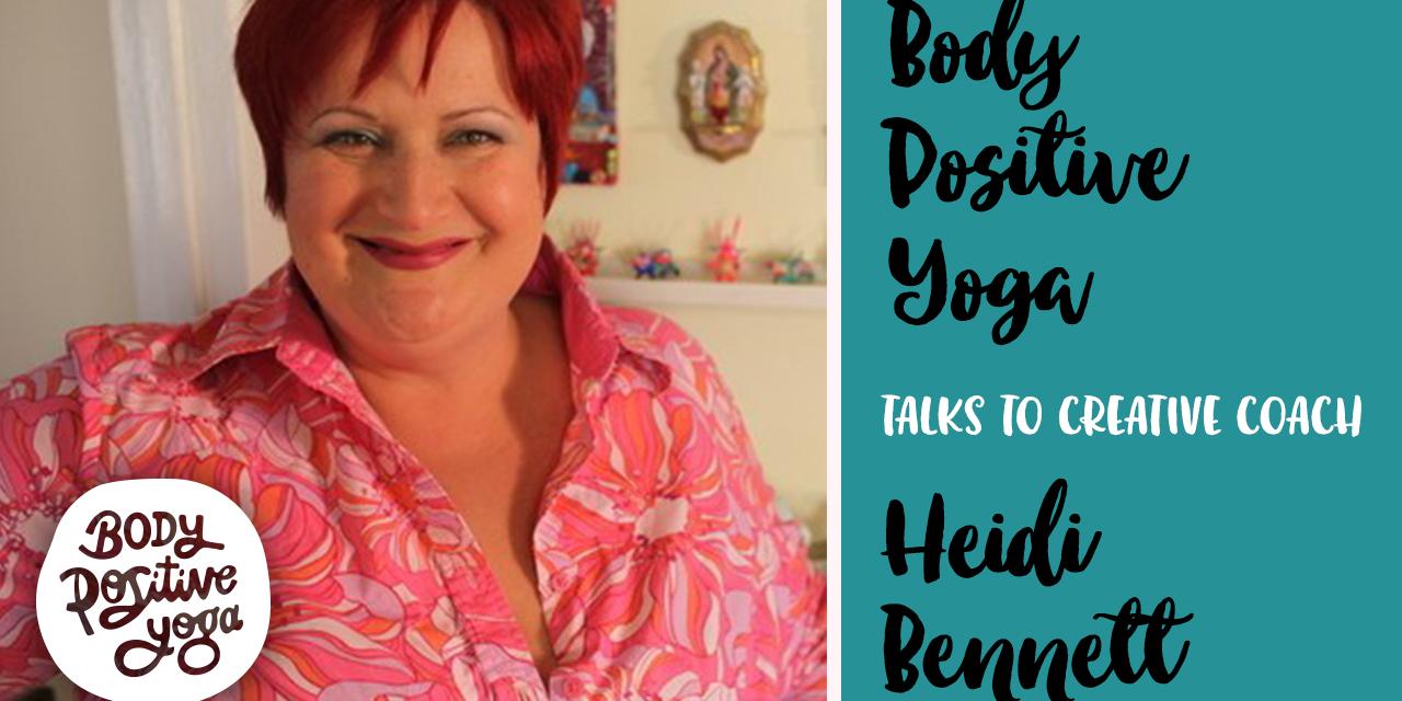 Creative coach Heidi Bennett on self-compassion & the creative process