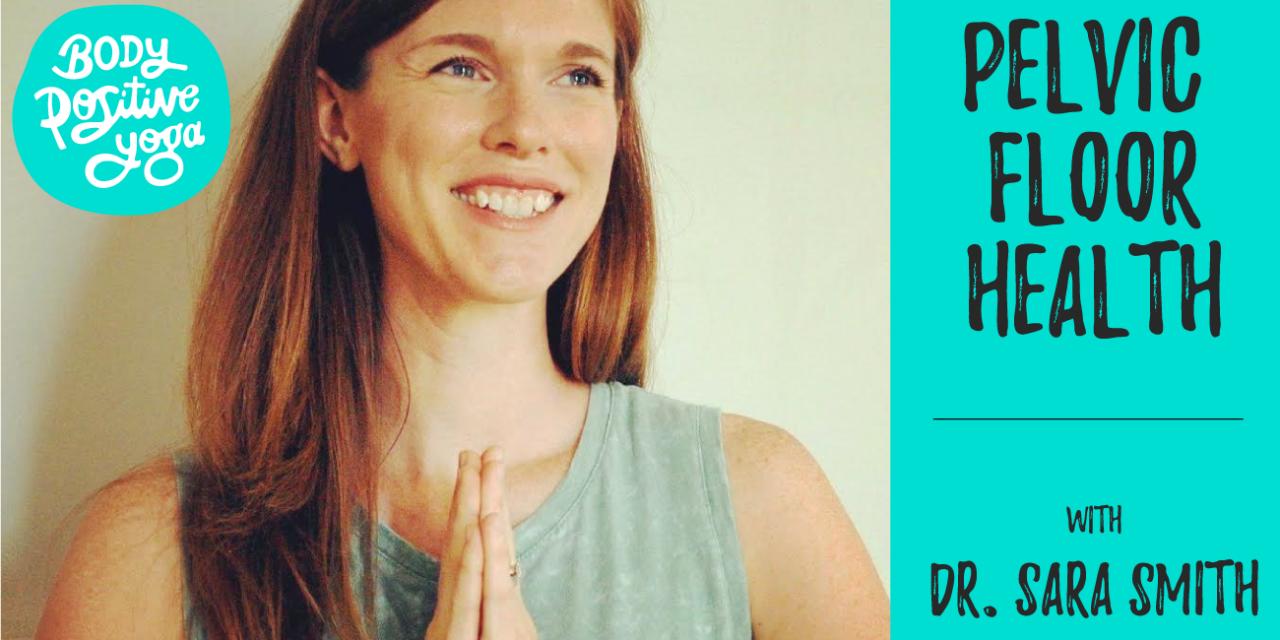 Dr. Sara Smith on pelvic floor health for plus size folks