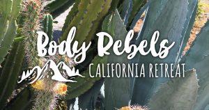 Body Rebels Body Positive Yoga California Yoga Retreat